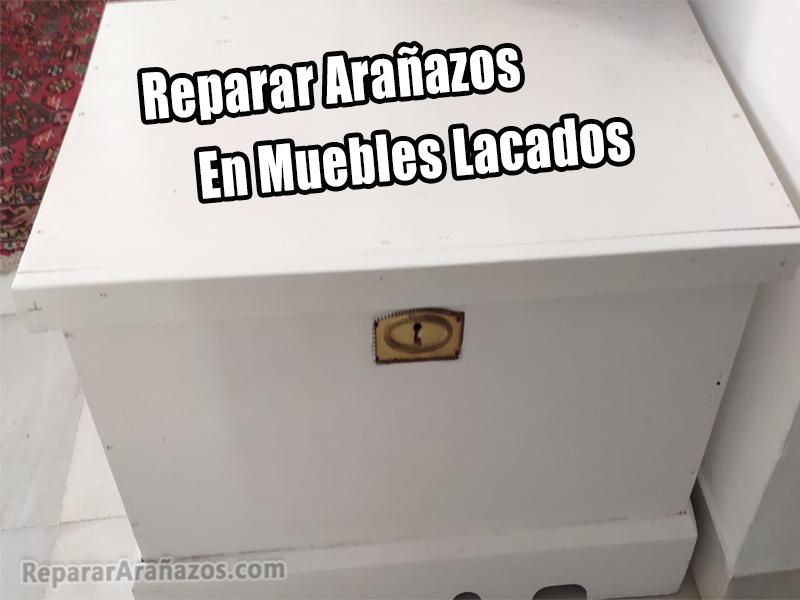 reparar arañazos muebles lacados